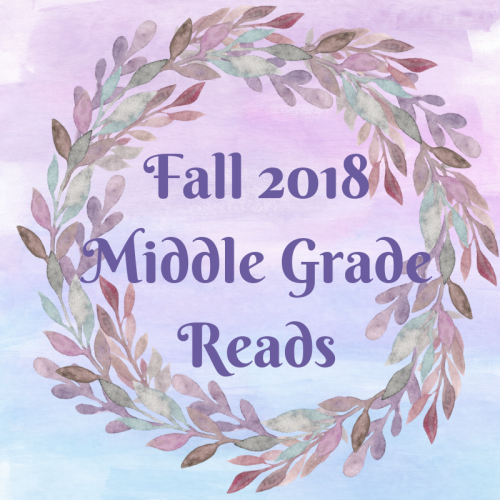 Fall 2018Middle GradeReads